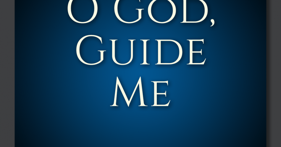 3. O God Guide Me