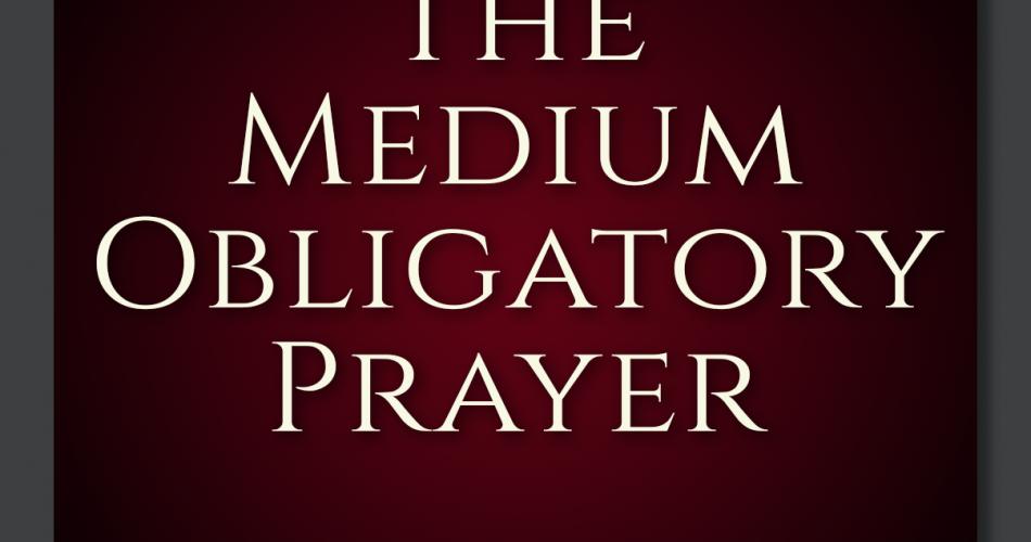 26. Medium Obligatory Prayer