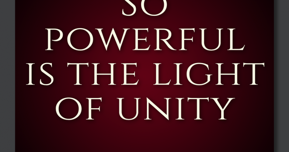29. So Powerful Is The Light Of Unity