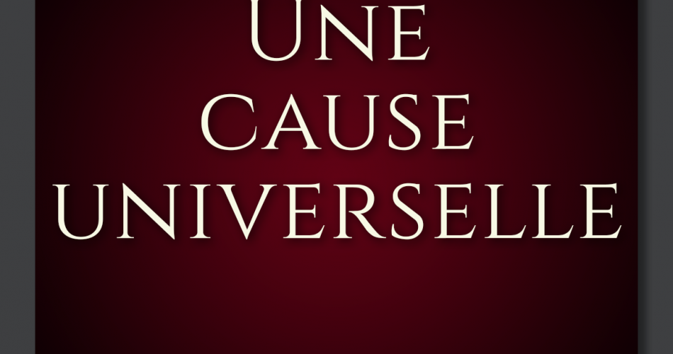 FR Une cause universelle