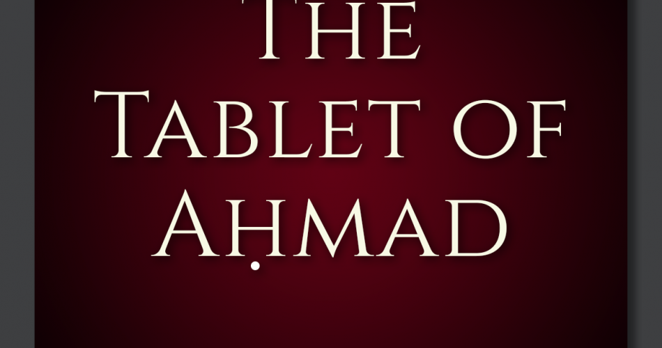 31. The Tablet of Ahmad