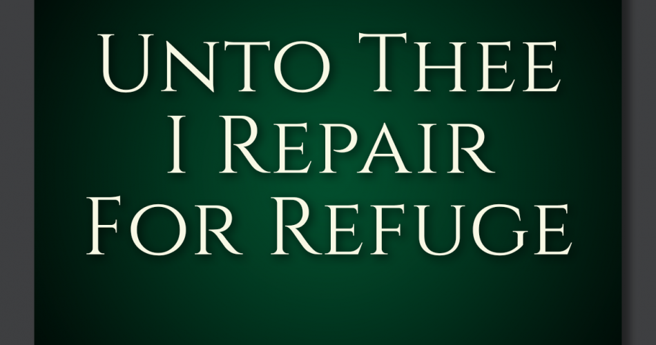 31. Unto Thee I Repair For Refuge